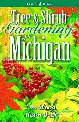 Tree and Shrub Gardening for Michigan (Lone Pine Guide)