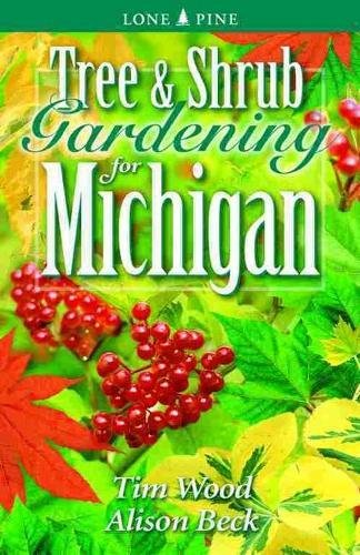 Tree and Shrub Gardening for Michigan (Lone Pine Guide)