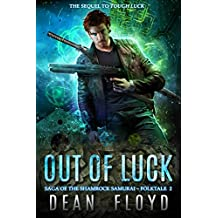Out of Luck: A Paranormal Supernatural Thriller (Saga of the Shamrock Samurai Book 2)