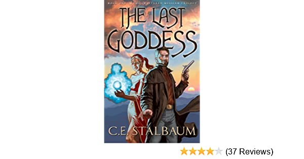 The Last Goddess (The Shattered Messiah Trilogy Book 1)