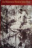 The Wilderness World of John Muir, John Muir, 0395082412