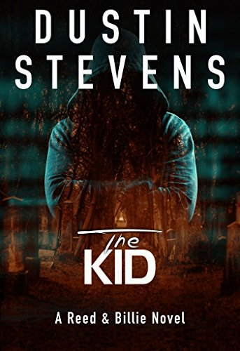 The Kid: A Suspense Thriller (Reed & Billie Book 3) by [Stevens,Dustin]