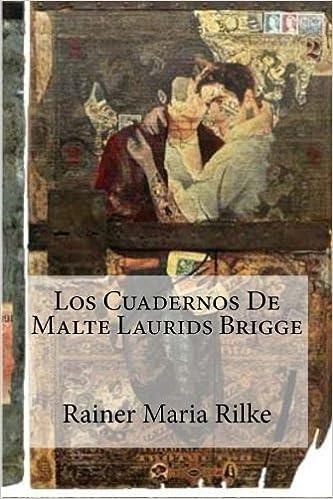 Los Cuadernos De Malte Laurids Brigge (Spanish Edition ...
