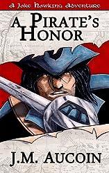 A Pirate's Honor (A Jake Hawking Short Adventure Book 1)
