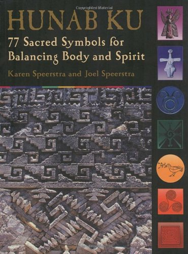 Hunab Ku  77 Sacred Symbols For Balancing Body And Spirit