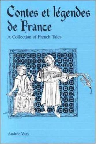 Contes et legendes de France: A Collection of French Legends