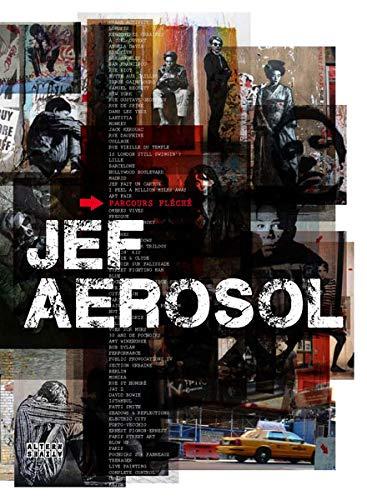 Télécharger Jef Aérosol : Parcours fléché (Jef Aerosol, Jean-Daniel Beauvallet, Alain Buyse, Régis Cotentin) PDF Ebook En Ligne