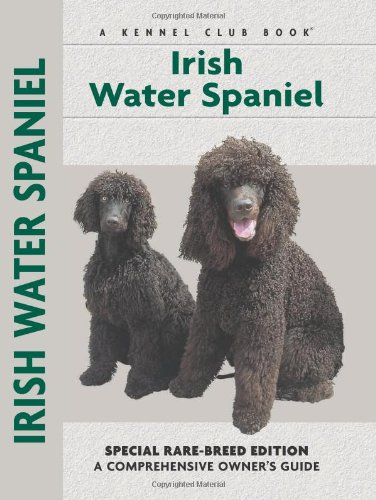 Irish Water Spaniel (Comprehensive Owner's Guide)
