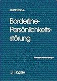 Borderline-Störung (Fortschritte der Psychotherapie / Manuale für die Praxis)