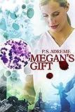 Megan's Gift, P. Adreme, 0595356664