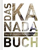 Das Kanada Buch - Magnum-Ausgabe: Highlights eines faszinierenden Landes