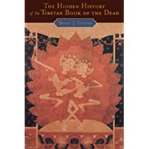The Hidden History of the Tibetan Book of the Dead by Bryan J. Cuevas (2006-03-23)