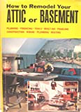 How to Remodel Your Attic or Basement, Richard Day, 0668018763