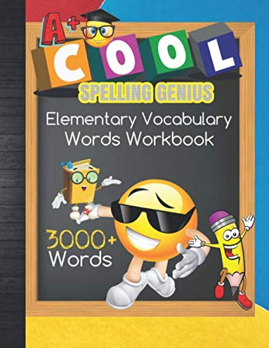 Cool Spelling Genius Elementary Vocabulary 3000+ Words Workbook: 1st - 6th Grade Homeschool Spelling Curriculum or Spelling Bee Preparation Study Words With Blank Testing and Grades Tracker Sheets