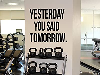 Daily Self Motivation Quote Yesterday You Said Tomorrow Vinyl Decal Fitness Gym Wall Sticker Workout Room Interior 35(fgm)