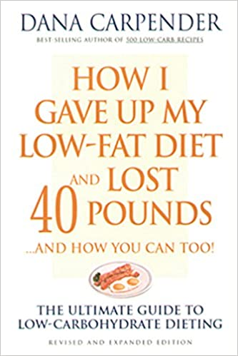 How I Gave Up My Low Fat Diet And Lost 40 Pounds Revised And