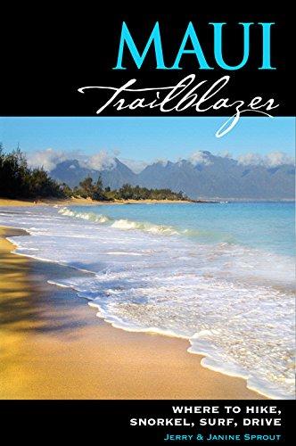 Maui Trailblazer: Where to Hike, Snorkel, Surf, Drive (Best Websites To Surf)