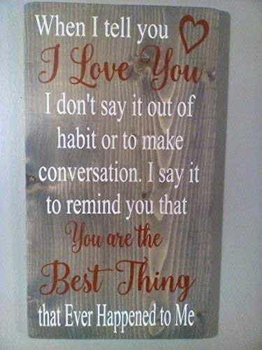 Hand painted When I Tell You I Love You Sign Valentine#039s Gift