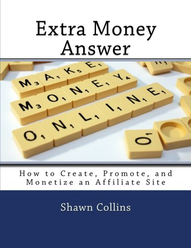 51dboZzNCyL - Extra Money Answer: How to Create, Promote, and Monetize an Affiliate Site