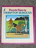 Favorite Tales by Thornton Burgess, Thornton W. Burgess, 0448131412