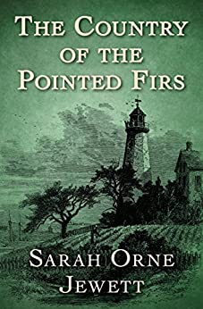 The Country of the Pointed Firs by [Jewett, Sarah Orne]
