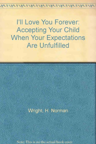I'll Love You Forever: Accepting Your Child When Your Expect