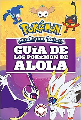 Guía De Los Pokémon De Alola por Autores Varios Autores Varios epub