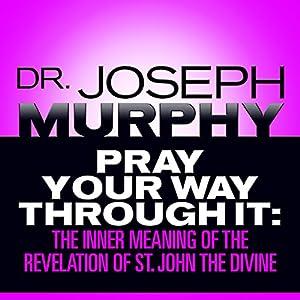 Pray Your Way Through It Audiobook