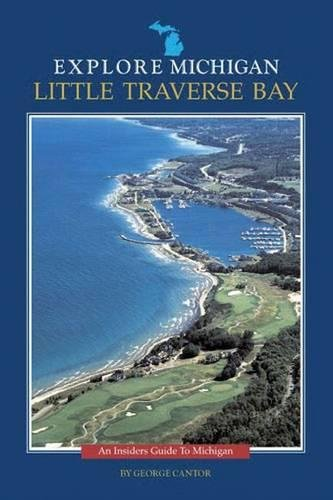 Explore Michigan--Little Traverse Bay (Guide to Michigan) (Bay Traverse Little Michigan)