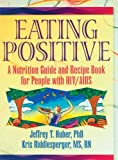Eating Positive, Jeffrey T. Huber and Kris Riddlesperger, 1560238933