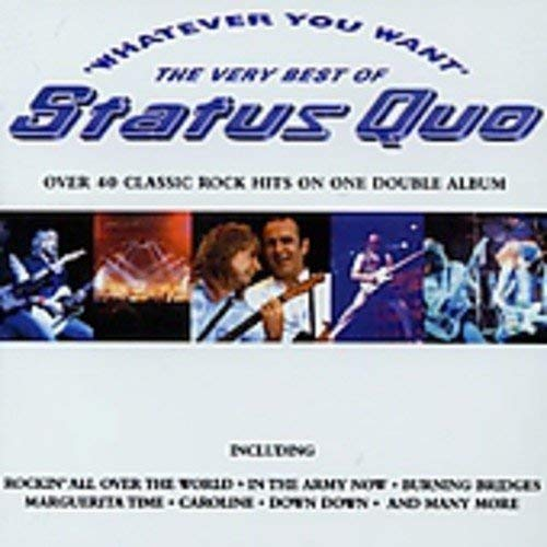 Whatever You Want: Best Of (The Best Of Status Quo)
