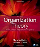 Organization Theory: Modern, Symbolic, and Postmodern Perspectives