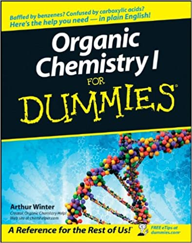 organic chemistry i for dummies arthur winter  organic chemistry i for dummies arthur winter 9780764569029 com books