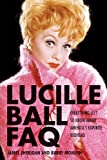 Lucille Ball FAQ, Barry Monush and James Sheridan, 1617740829