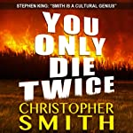 You Only Die Twice | Christopher Smith