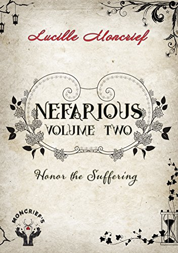 Nefarious: Volume Two: Honor the Suffering by [Moncrief, Lucille]