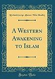 A Western Awakening to Islam (Classic Reprint)