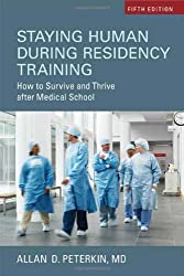 Staying Human During Residency Training: How to Survive and Thrive after Medical School