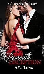 Beneath Deception: An Unbreakable Series (Romantic Suspense)
