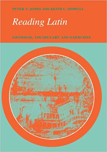 Latin for Reading A Beginners Textbook with Exercises