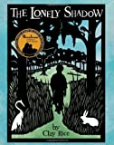 The Lonely Shadow, Clay Rice, 1938301080
