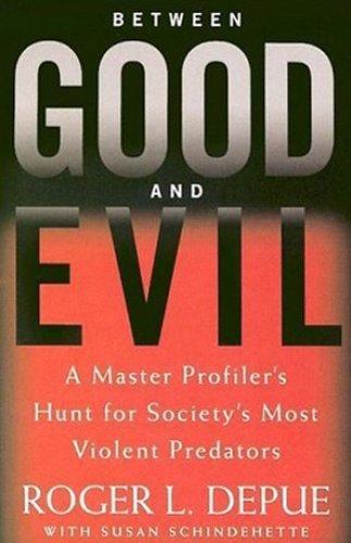 Pdf Law Between Good and Evil: A Master Profiler's Hunt for Society's Most Violent Predators
