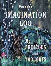 Personal IMAGINATION LOG: My SKETCHES and THOUGHTS