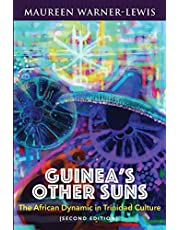 Guinea's Other Suns: The African Dynamic in Trinidad Culture (Second Edition)