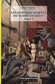 Les dossiers secrets de Harry Dickson : Tome 1, La main maléfique, L'héritage de Cagliostro par Brice Tarvel