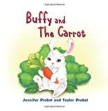 Buffy and the Carrot, Jennifer Probst and Taylor Probst, 1609763327