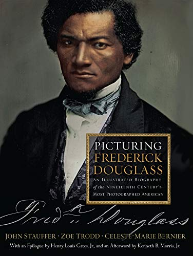 Books : Picturing Frederick Douglass: An Illustrated Biography of the Nineteenth Century's Most Photographed American