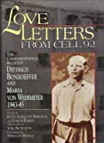 img - for Love Letters from Cell 92: The Correspondence Between Dietrich Bonhoeffer and Maria Von Wedemeyer, 1943-45 book / textbook / text book
