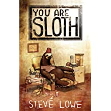 You Are Sloth!