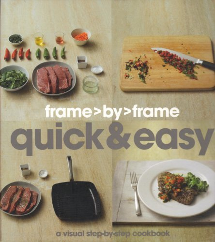 Frame> By> Frame Quick & Easy: A Visual Step-by-step Cookbook (Love - Frames Costco